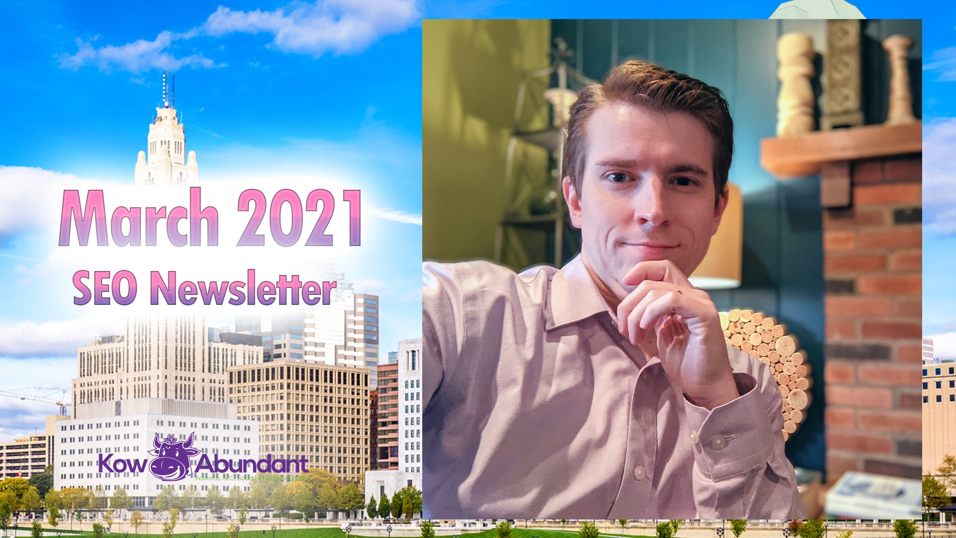 March 2021 Newsletter featuring Columbus Ohio and Ted the owner of Kow Abundant